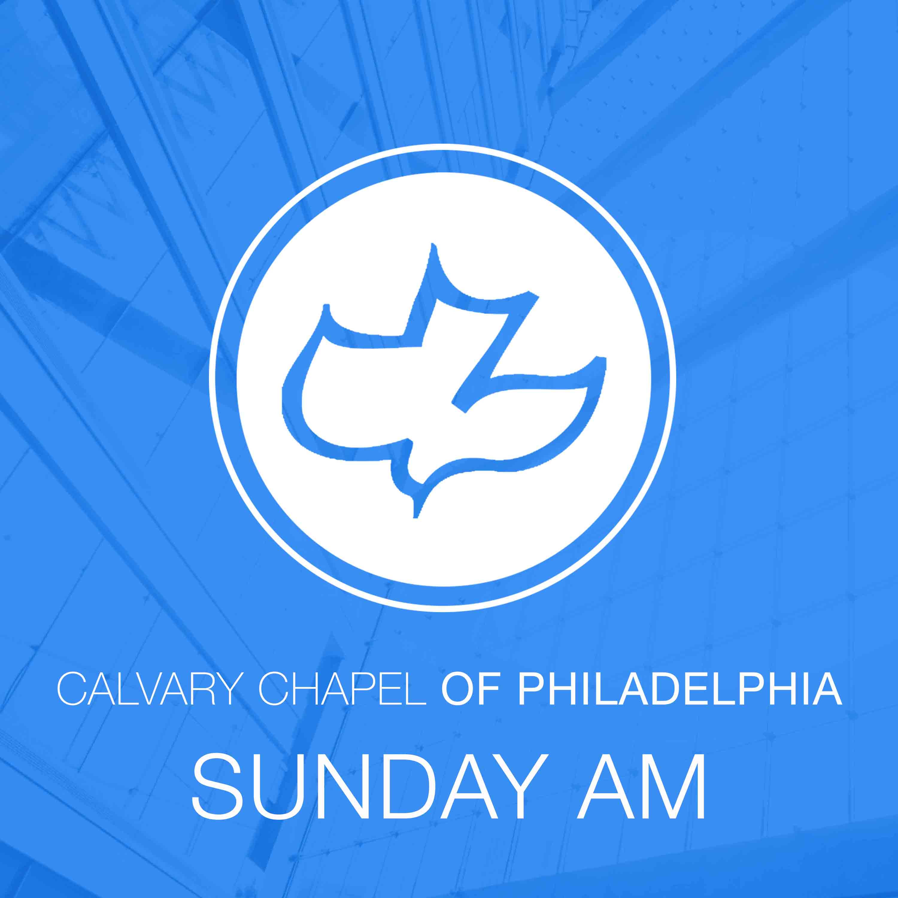 Calvary Chapel of Philadelphia - Sunday Morning Teaching