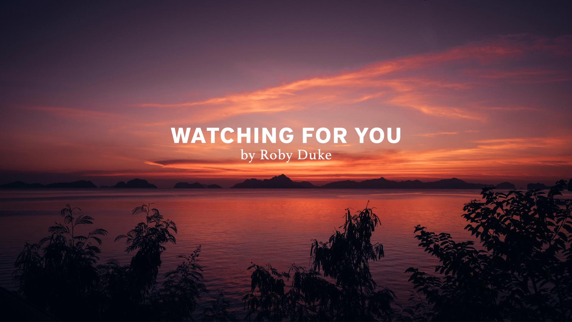 Watching For You