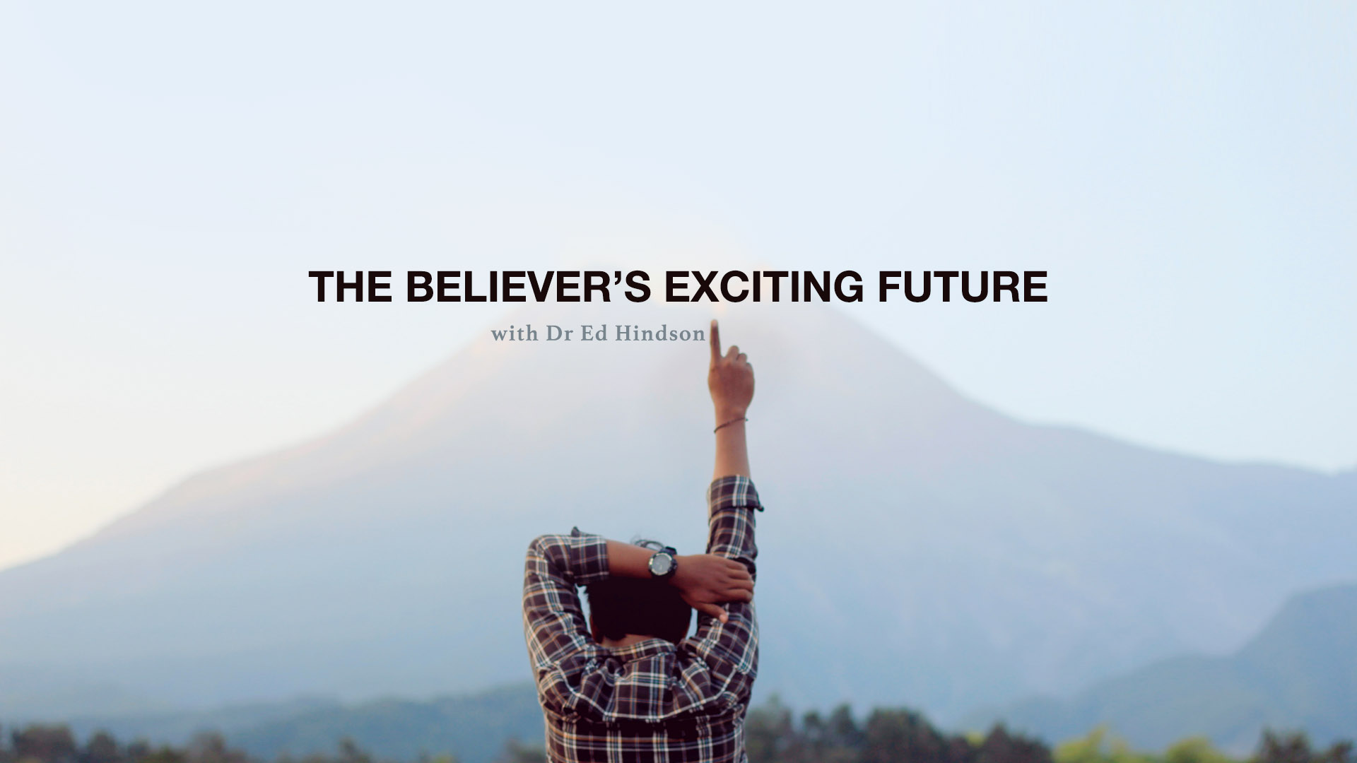 The Believer's Exciting Future
