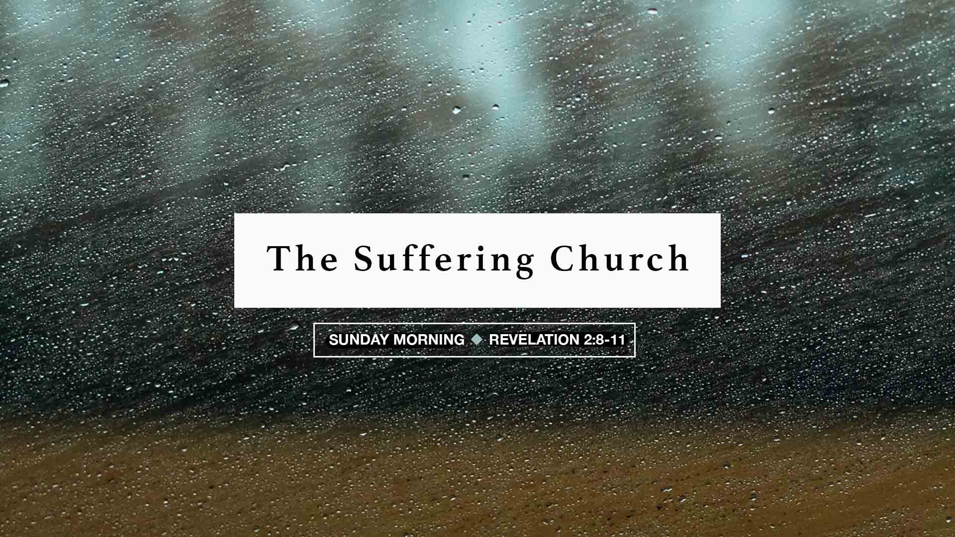 The Suffering Church - Revelation 2:8-11