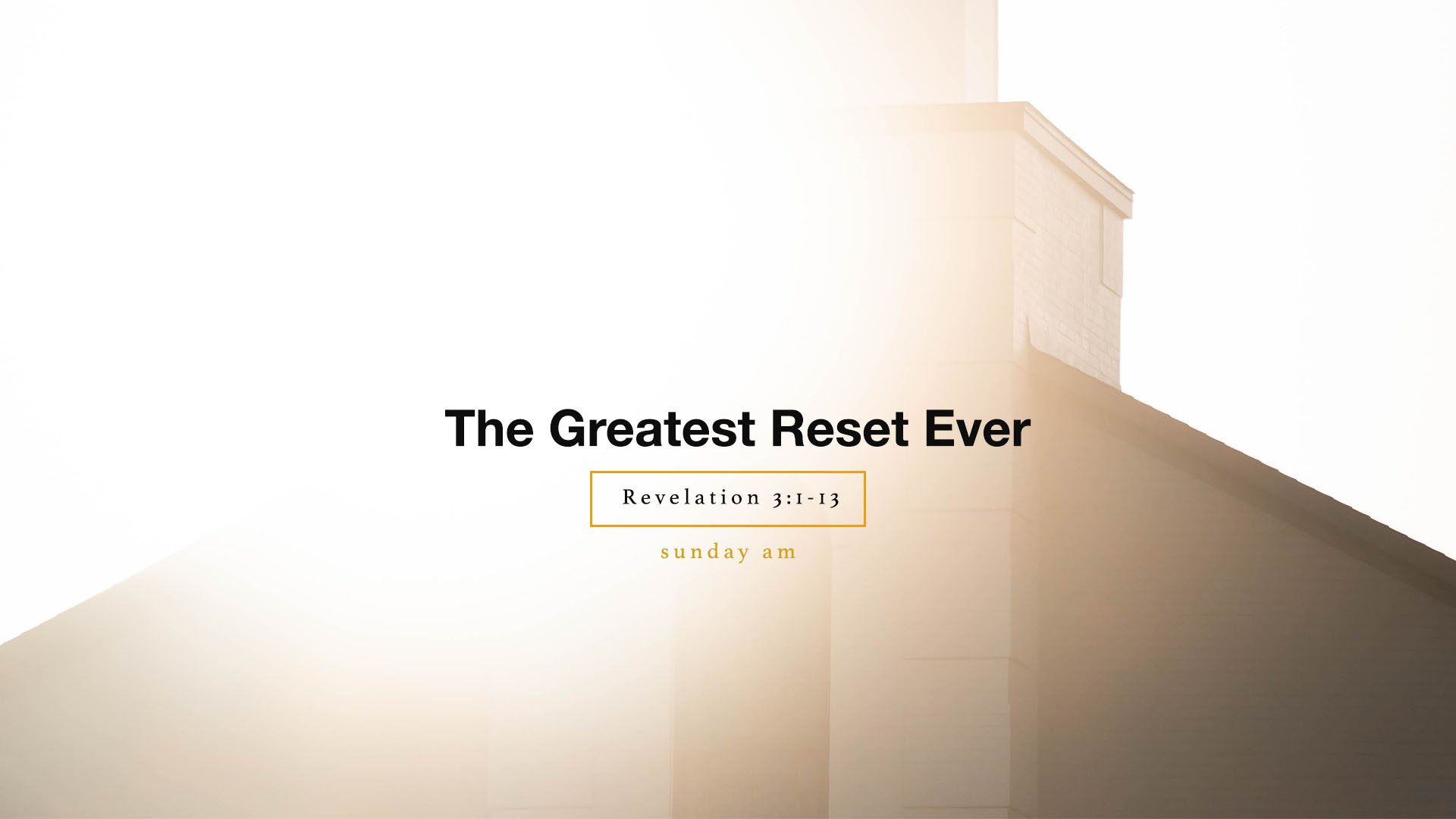 The Greatest Reset Ever - Revelation 3:10-13